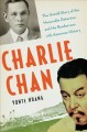 Go to record Charlie Chan : the untold story of the honorable detective...