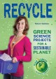 Go to record Recycle : green science projects for a sustainable planet