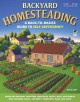 Go to record Backyard homesteading : a back-to-basics guide to self-suf...