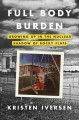 Go to record Full body burden : growing up in the nuclear shadow of Roc...