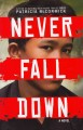 Go to record Never fall down : a novel