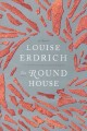 Go to record The round house : a novel