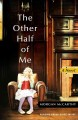 Go to record The other half of me : a novel