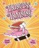 Go to record Princess in training