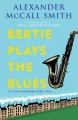 Go to record Bertie plays the blues : a 44 Scotland Street novel