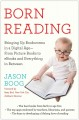 Go to record Born reading : bringing up bookworms in a digital age--fro...