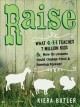 Go to record Raise : what 4-H teaches seven million kids and how its le...