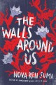 Go to record The walls around us : a novel