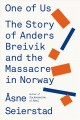 Go to record One of us : the story of Anders Breivik and the massacre i...