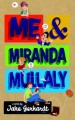 Go to record Me & Miranda Mullaly : a novel