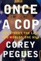 Go to record Once a cop : my journey from former crack dealer to the hi...
