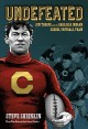 Go to record Undefeated : Jim Thorpe and the Carlisle Indian School Foo...