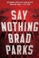 Go to record Say nothing : a novel