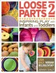 Go to record Loose parts 2 : inspiring play with infants and toddlers