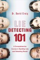 Go to record Lie detecting 101 : a comprehensive course in spotting lie...