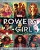 Go to record Powers of a girl : 65 Marvel women who punched the sky & c...