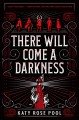 Go to record There will come a darkness : an age of darkness novel