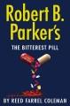 Go to record Robert B. Parker's The bitterest pill