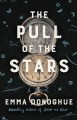 Go to record The pull of the stars : a novel