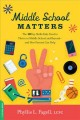 Go to record Middle school matters : the 10 key skills kids need to thr...