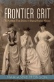 Go to record Frontier grit : the unlikely true stories of daring pionee...