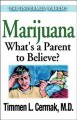 Go to record Marijuana : what's a parent to believe?