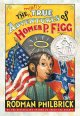 Go to record The mostly true adventures of Homer P. Figg